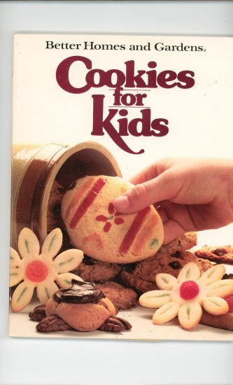 Better Homes & Gardens Cookies For Kids  Cookbook 0696008653