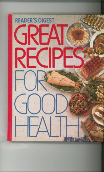 Readers Digest Great Recipes For Good Health Cookbook 0895773066