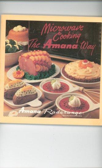 Microwave Cooking The Amana Way Cookbook / Manual