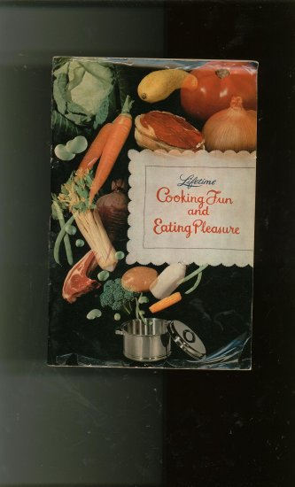 Lifetime Cooking Fun And Eating Pleasure Cookbook Manual Vintage Lifetime Cookware