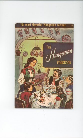 The Hungarian Cookbook # 114 by Culinary Arts Institute Vintage Item