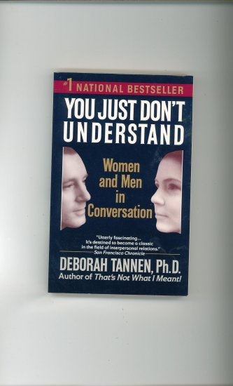 You Just Don't Understand by Deborah Tannen Ph.D. 0345372050