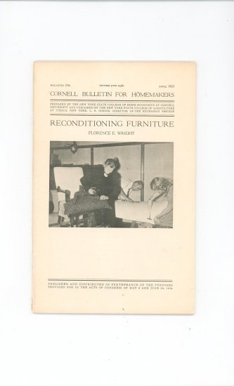 Reconditioning Furniture by Florence E. Wright Cornell Bulletin 256 Vintage