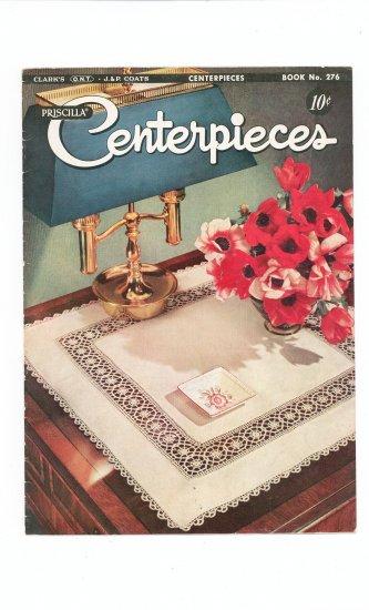 Priscilla Centerpieces Book No. 276 Crochet  Clarks J&P Coats Vintage
