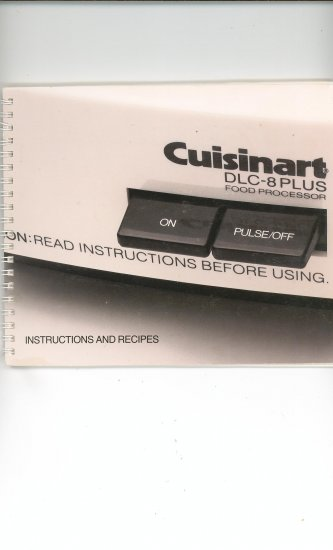 Cuisinart DLC 8 Plus Instruction and Recipe Manual Plus Special Cuisinart Food Processor Cookbook