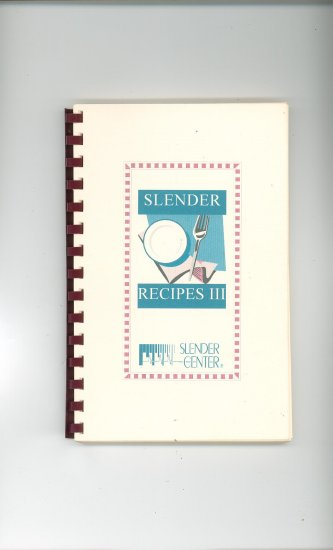 Slender Recipes III Cookbook by Terri Malone Slender Center