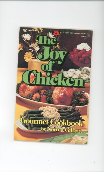 The Joy Of Chicken Gourmet Cookbook by Norma Gilbert First Edition Vintage 02807