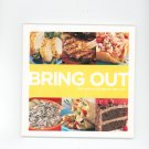 Bring Out The Best And Bring Out The Love Cookbook by Hellmann's