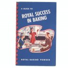 A Guide To Royal Success In Baking Cookbook Vintage Royal Baking Powder