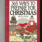 365 Ways To Prepare For Christmas Cookbook Plus by David E Monn 0060170484