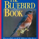 The Bluebird Book by Donald and Lillian Stokes 0316817457