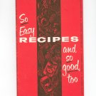 So Easy Recipes And So Good Too Cookbook by National Canners Association Vintage