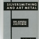 Silversmithing And Art Metal For Schools Tradesmen Craftsman by Murray Bovin 910280029 Vintage