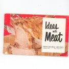 Ideas With Meat Cookbook Plus by American Meat Institute Vintage