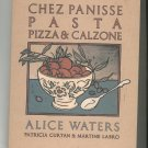 Chez Panisse Pasta Pizza & Calzone Cookbook by A. Waters P. Curtan & M. Labro 0679755365