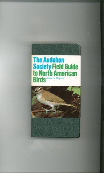 The Audubon Society Field Guide To North American Birds Eastern Region 0394414055