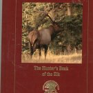 The Hunters Book Of The Elk North American Hunting Club 1581591268