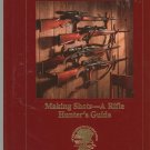 Making Shots A Rifle Hunters Guide North American Hunting Club 1581590954