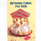 Birthday Cakes For Kids Cookbook by Current