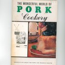 The Wonderful World Of Pork Cookery Cookbook by Alabama Farm Bureau