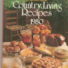 Country Living Recipes 1980 Cookbook by Jean Wickstrom Liles 0848705149