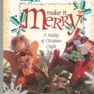Make It Merry Medley Of Christmas Crafts With Pattern Sheet 0865731756