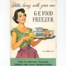 Better Living With Your New GE Food Freezer General Electric Manual Model HU-18N & LH-14N Vintage