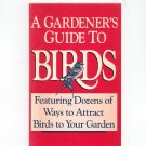 A Gardeners Guide To Birds By Editors of Rodale Press