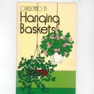Gardening In Hanging Baskets by Rex E Mabe Vintage