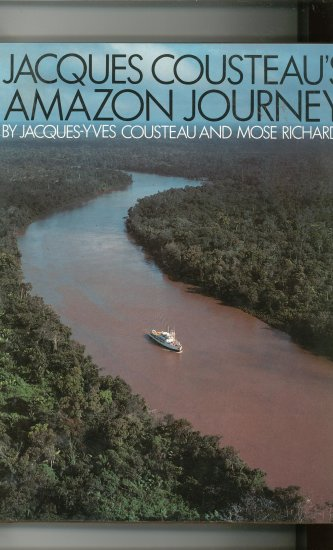 Jacques Cousteaus Amazon Journey by Jacques Yves Costeau & Mose Richards 0810918137