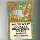 Southwest Cookery Or At Home On The Range Cookbook by Richard Wormser Vintage