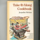 Take It Along Cookbook by Jacqueline Heriteau