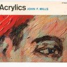 Acrylics by John F Mills Pitman 56  Painting Vintage LOC # 6713060  67-13060