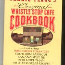 Fannie Flaggs Original Whistle Stop Cafe Cookbook 0449908771