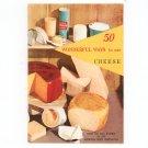 50 Wonderful Ways To Use Cheese Cookbook Vintage American Dairy Association