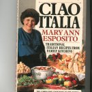 Ciao Italia Cookbook by Mary Ann Esposito 0688103170