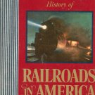 American Heritage History Of Railroads In America by Oliver Jensen 07032526x