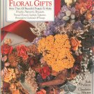 Everlasting Floral Gifts by Rob Pulleyn & Claudette Mautor 080695826x