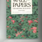 Wall Papers For Historic Buildings by Jane C Nylander 089133193x  Second Edition