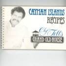 Cayman Islands Recipes Grand Old House Cookbook by Chef Tell Erhardt Signed