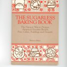The Sugarless Baking Cookbook by Patricia Mayo 0394737687