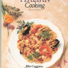Northern Italian Cooking Cookbook by Biba Caggiano 1557880514 Revised Edition