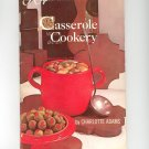 Casserole Cookery Cookbook by Charlotte Adams Vintage 1966