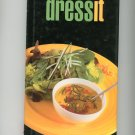 Dressit Cookbook Deborah Gray 076240504x Dressing Sauce Marinade