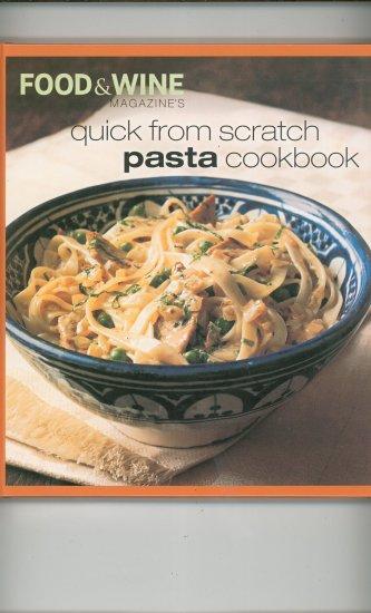 Quick From Scratch Pasta Cookbook Food & Wine 0916103870