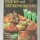 Better Homes & Gardens Snacks & Refreshments Cookbook