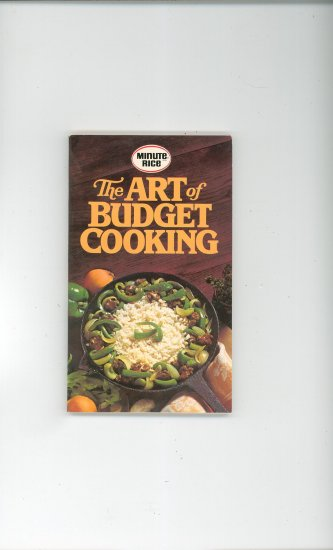 The Art Of Budget Cooking Cookbook by Minute Rice Vintage 1976