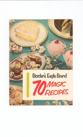 Bordens Eagle Brand 70 Magic Recipes Cookbook Vintage