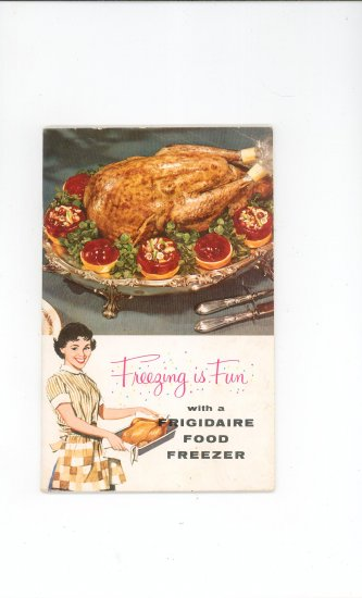 Freezing Is Fun With A Frigidaire Food Freezer Guide & Cookbook Vintage 1958
