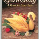 Garnishing A Feast For Your Eyes Cooking / Guide Francis Lynch 0895864762